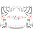 world theatre day card with curtains and scene vector image
