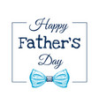 happy father s day card cute poster with tie for vector image vector image