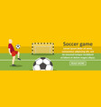 soccer game banner horizontal concept vector image vector image