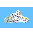 Happy Frienship Day vector image