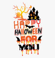 happy halloween for you t-shirt design eps vector image vector image