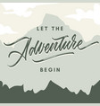let the adventure begin hand lettering vector image