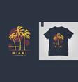 miami florida t-shirt design poster vector image vector image
