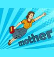 mother super hero pop art vector image vector image