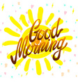 Good morning calligraphic inscription and vector image vector image