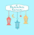 ramadan kareem color lanterns in the oriental vector image