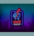 vape shop neon sign billboard vector image