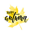 hello autumn text on yellow watercolor maple leaf vector image