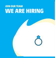 join our team busienss company ring we are hiring vector image