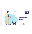 woman walking with dog spending time with pet vector image vector image
