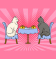 cats on date in cat restaurant pop art vector image vector image
