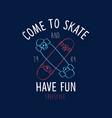 hand drawing print design skateboard and slogans vector image
