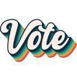 vote graphic rainbow stripe voting retro font vector image vector image