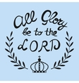 Bible lettering All the glory of the Lord vector image