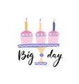 big day - brush calligraphy black ink pen vector image vector image