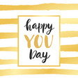 happy you day modern calligraphy vector image