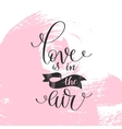 love is in the air black and white hand written vector image vector image