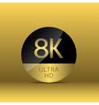 8k ultra hd icon vector image vector image