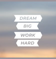 motivational quote dream big work hard vector image vector image