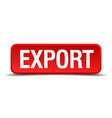 Export red 3d square button isolated on white vector image