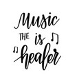 music is the healer inspirational vector image vector image
