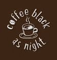 coffee black as night handmade lettering vector image vector image