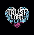 hand lettering with bible verse trust in the lord vector image vector image