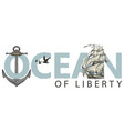 lettering ocean with sailing ship anchor and vector image