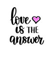 love is the answer lettering inspirational vector image