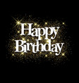 Happy birthday black background vector image