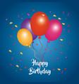 happy birthday card bunch balloons confetti vector image