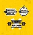 challenge accepted creative sport and fitness vector image vector image