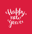 happy new year handwritten inscription vector image
