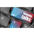 money talks on computer keyboard key button vector image vector image