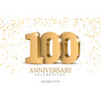 anniversary 100 gold 3d numbers vector image vector image