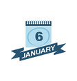 6 january calendar with ribbon vector image