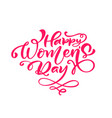 pink calligraphy phrase happy womens day vector image vector image