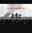 poster zombie apocalypse silhouettes of gunmans vector image vector image