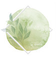 circle green brush and leaves watercolor design vector image vector image