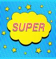 comic bright super concept vector image vector image