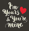 i am yours and youre mine vector image vector image