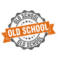 old school stamp sign seal vector image vector image