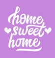 home sweet home black lettering isolated with vector image