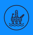 oil and gas drilling platform line icon vector image vector image
