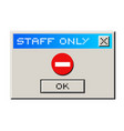 staff only message vector image vector image