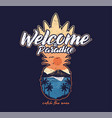 welcome to paradise beautiful sea ocean view vector image vector image