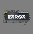 message window with text error print digital vector image vector image
