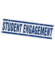 square grunge blue student engagement stamp vector image vector image