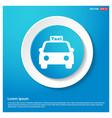 taxi icon abstract blue web sticker button vector image