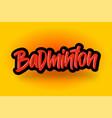 badminton hand drawn modern brush lettering vector image vector image